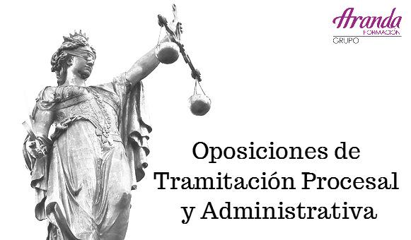 Infórmate sobre la convocatoria de Oposiciones en Tramitación Procesal y Administrativa