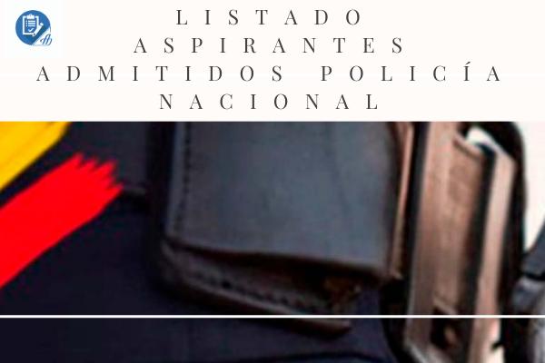Lista definitiva de aspirantes admitidos a Policía Nacional