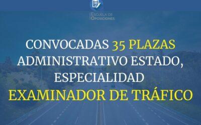 Convocadas 35 plazas Administrativo Estado, especialidad Examinador de Tráfico