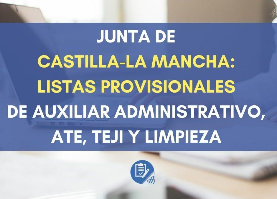 Junta de Castilla-La Mancha: Listas provisionales de Auxiliar Administrativo, ATE, TEJI y Limpieza