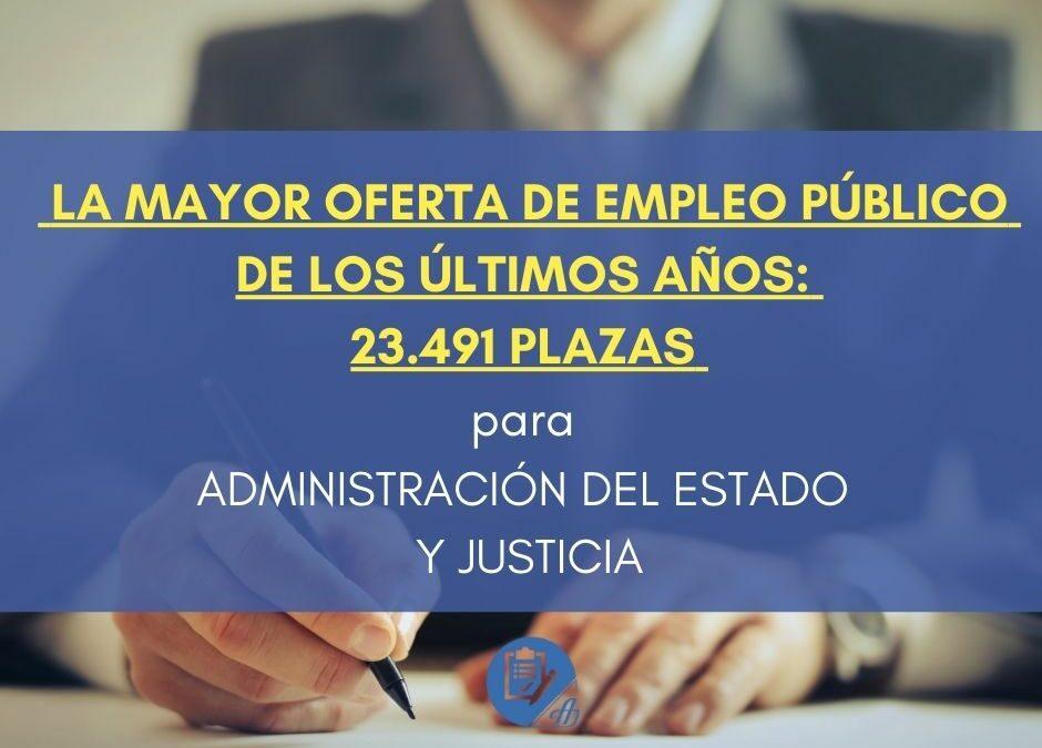 Aprobada la MAYOR OFERTA De Empleo Público De Los Últimos Años: 23.491 PLAZAS Para La Administración Del Estado Y Justicia