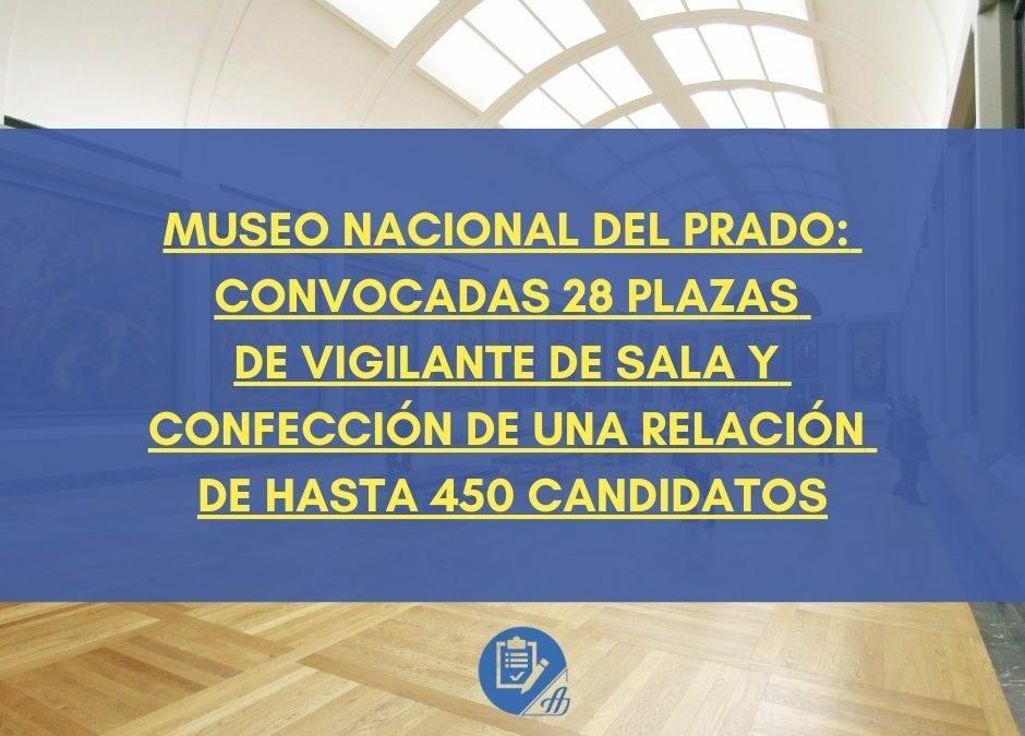 Museo Nacional del Prado: Convocadas 28 plazas de Vigilante de Sala y confección de una relación de hasta 450 candidatos